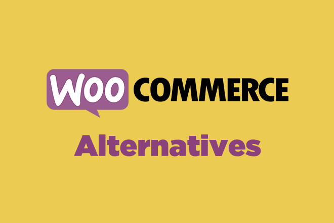 WooCommerce Alternatives: 8 Best Options to Consider